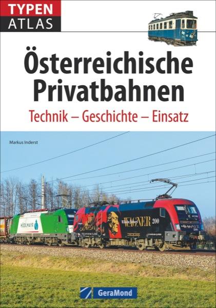 Österreichische Privatbahnen. Technik, Geschichte, Einsatz