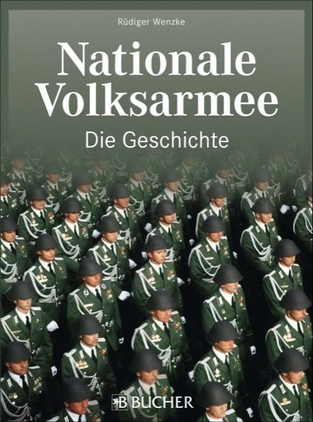 Nationale Volksarmee – Die Geschichte