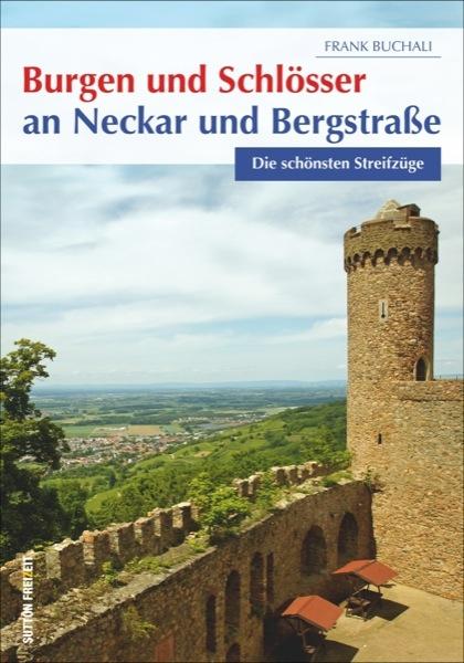 Burgen und Schlösser an Neckar und Bergstraße