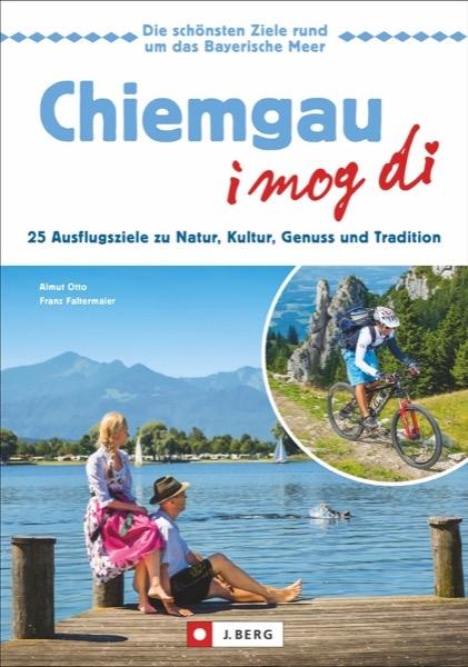Chiemgau – I mog di!