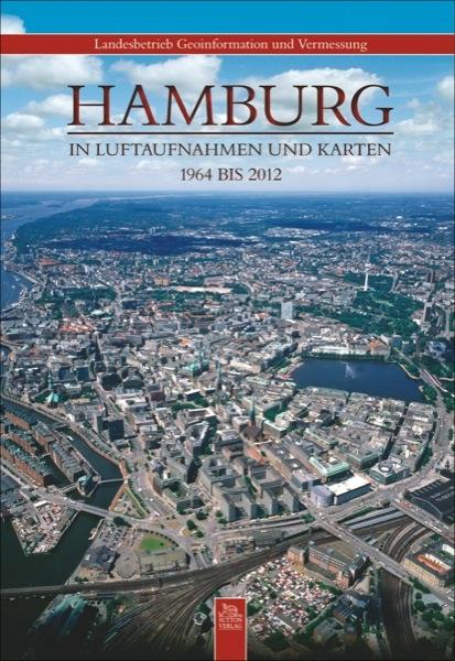 Hamburg in Luftaufnahmen und Karten
