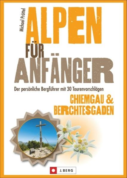 Alpen für Anfänger – Chiemgau & Berchtesgaden