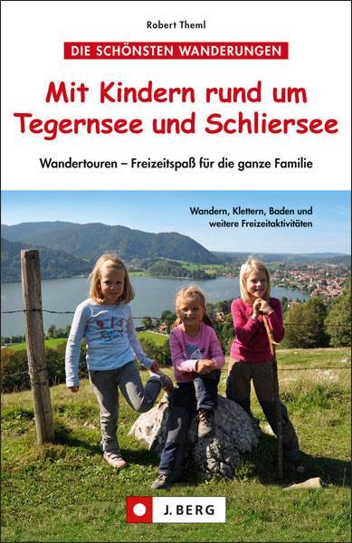 Mit Kindern rund um Tegernsee und Schliersee