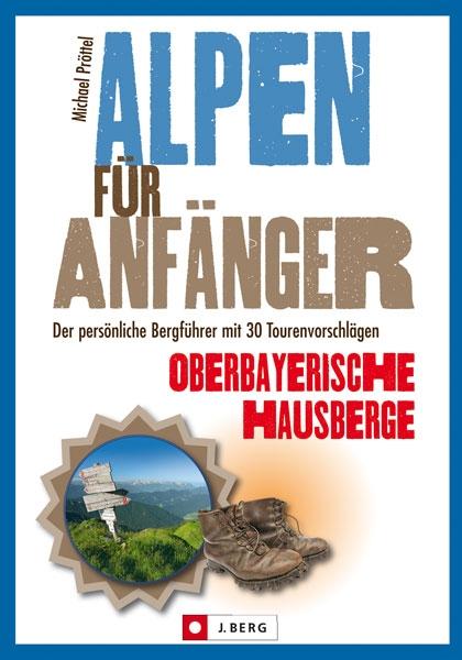 Alpen für Anfänger – Oberbayerische Hausberge