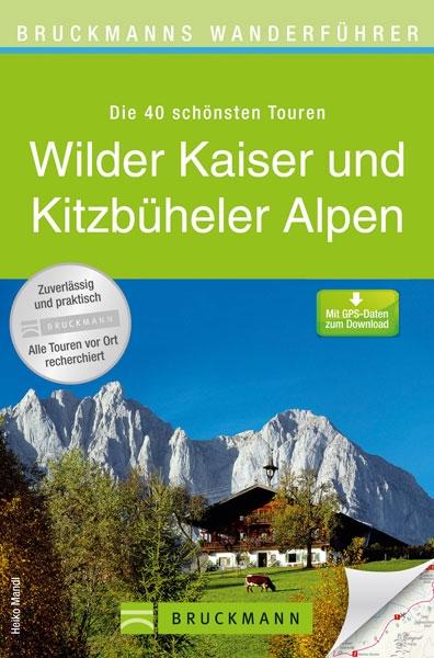 Bruckmanns Wanderführer Wilder Kaiser und Kitzbühler Alpen